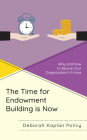 The Time for Endowment Building Is Now: Why and How to Secure Your Organization's Future Cover Image