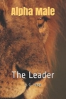 Alpha Male: The Leader Cover Image