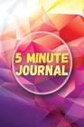 5 Minute Journal: Fun 5 Minute Journal For Women And Men Of All Ages. Start Today Journal And Make Your Own Happiness Planner Of Life. G Cover Image