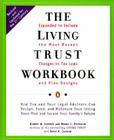 The Living Trust Workbook: How You and Your Legal Advisors Can Design, Fund, and Maintain Your Living Trust Plan and Secure Your Family's Future Cover Image