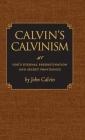 Calvin's Calvinism: God's Eternal Predestination and Secret Providence Cover Image