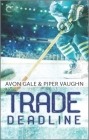 Trade Deadline: A Second Chance Hockey Romance (Hat Trick #3) Cover Image