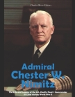 Admiral Chester W. Nimitz: The Life and Legacy of the U.S. Pacific Fleet's Commander in Chief during World War II Cover Image