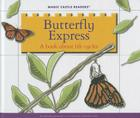 Butterfly Express: A Book about Life Cycles (Magic Castle Readers) Cover Image
