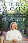 Stronger: Courage, Hope, and Humor in My Life with John McCain Cover Image