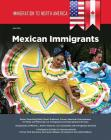 Immigration to North America: Mexican Immigrants Cover Image