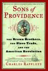 Sons of Providence: The Brown Brothers, the Slave Trade, and the American Revolution Cover Image