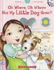 Oh Where, Oh Where Has My Little Dog Gone? [With CD (Audio)] Cover Image