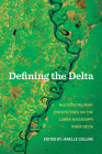 Defining the Delta: Multidisciplinary Perspectives on the Lower Mississippi River Delta Cover Image