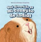 Que Divertido Es Mi Conejito de Indias (My Guinea Pig Is Funny) Cover Image