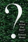Who Killed Piet Barol?: A novel Cover Image