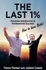 The Last 1%: Personal Satisfaction and Professional Success - How to have Both! Cover Image