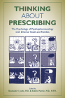 Thinking about Prescribing: The Psychology of Psychopharmacology with Diverse Youth and Families Cover Image