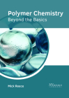 Polymer Chemistry: Beyond the Basics Cover Image
