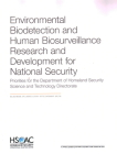 Environmental Biodetection and Human Biosurveillance Research and Development for National Security: Priorities for the Dhs Science and Technology Dir Cover Image