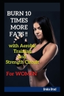 BURN 10 TIMES MORE FATS !! with Aerobic Training and Strength Circuit For WOMEN Cover Image