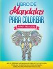 Libro de Mandalas Para Colorear Para Adultos: Más de 100 Diseños de Mandalas Para La Concentración Y el Alivio Del Estrés, Incluyendo Animales, Flores Cover Image