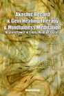 Akashic Record & Gem Healing Therapy & Mindfulness Meditation: Healing Power of Empty Mind & Crystals Cover Image