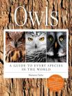Owls: A Guide to Every Species in the World Cover Image