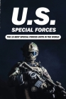 U.S. Special Forces: The 10 Best Special Forces Units In The World: Special Forces Thriller Books Cover Image