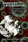 Barriers to Bioweapons: The Challenges of Expertise and Organization for Weapons Development (Cornell Studies in Security Affairs) Cover Image