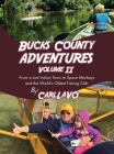Bucks County Adventures Volume II: From a lost Indian town to space monkeys and the world's oldest fishing club Cover Image