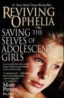 Reviving Ophelia: Saving the Selves of Adolescent Girls Cover Image