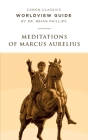 Worldview Guide for Meditations of Marcus Aurelius Cover Image