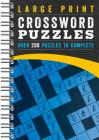 Large Print Crossword Puzzles: Over 200 Puzzles to Complete Cover Image