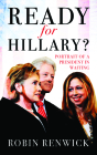 Ready for Hillary?: Portrait of a President in Waiting Cover Image