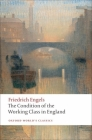 The Condition of the Working Class in England (Oxford World's Classics) Cover Image