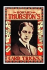 Howard Thurston's Card Tricks: Being a Fin de Siecle manual on the Art of Conjuring with Cards Cover Image