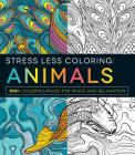 Stress Less Coloring - Animals: 100+ Coloring Pages for Peace and Relaxation Cover Image