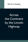 Across The Continent By The Lincoln Highway Cover Image