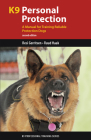 K9 Personal Protection: A Manual for Training Reliable Protection Dogs (K9 Professional Training) Cover Image