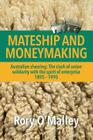 Mateship and Moneymaking: Australian Shearing: The Clash of Union Solidarity with the Spirit of Enterprise Cover Image
