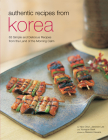 Authentic Recipes from Korea: 63 Simple and Delicious Recipes from the Land of the Morning Calm Cover Image