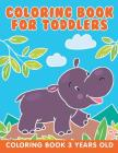 Coloring Book for Toddlers: Coloring Book 3 Years Old Cover Image