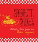 Spaghetti Sauces: Authentic Italian Recipes from Biba Caggiano Cover Image