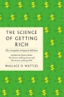 The Science of Getting Rich: The Complete Original Edition with Bonus Books (GPS Guides to Life) Cover Image