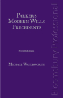 Parker's Modern Wills Precedents: Seventh Edition Cover Image