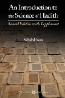 An Introduction to the Science of Hadith: Second Edition with Supplement Cover Image