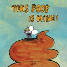 This Poop Is Mine! Cover Image