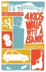 4 Kids Walk Into a Bank Tp Cover Image