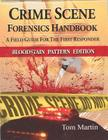 Crime Scene Forensics Handbook: A Field Guide for the First Responder (Bloodstain Pattern Edition) Cover Image