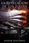 La Revelación de los Jueces aprendiendo Guerra, en el Espiritu, Alma y Cuerpo Cover Image