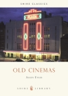 Old Cinemas (Shire Library) Cover Image