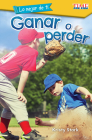 Lo Mejor de Ti: Ganar O Perder (the Best You: Win or Lose) (Exploring Reading) Cover Image