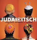 Judaikitsch: Tchotchkes, Schmattes and Nosherei Cover Image
