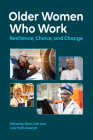 Older Women Who Work: Resilience, Choice, and Change (Psychology of Women) Cover Image